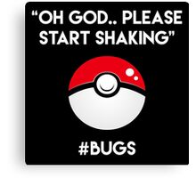 Pokemon GO: #Bugs T-Shirt (Funny) Canvas Print