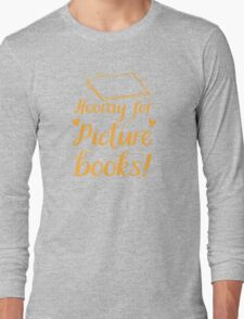hooray for picture books Long Sleeve T-Shirt