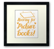 hooray for picture books Framed Print