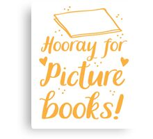 hooray for picture books Canvas Print