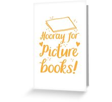 hooray for picture books Greeting Card