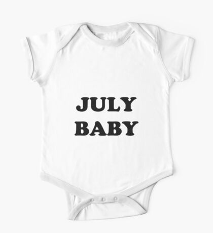 July Baby - Bodysuit (Onesie) for Baby One Piece - Short Sleeve