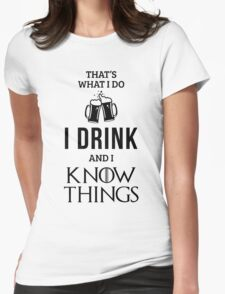 I Drink and I Know Things in White Womens Fitted T-Shirt
