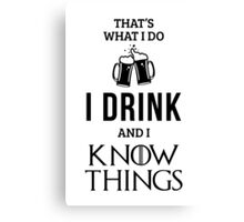 I Drink and I Know Things in White Canvas Print