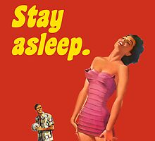 """Stay asleep - inspired from """"They Live"""" by Nihilism4ever"""