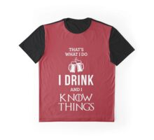 I Drink and I Know Things in Red Graphic T-Shirt