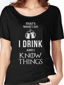 I Drink and I Know Things in Red Women's Relaxed Fit T-Shirt