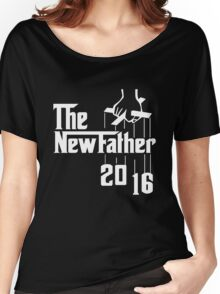 The New Father 2016 Women's Relaxed Fit T-Shirt