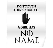 A Girl Has No Name. Don't Even Think About It. Poster