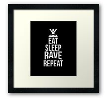 Eat Sleep Rave Repeat awesome sassy clever funny t-shirt Framed Print