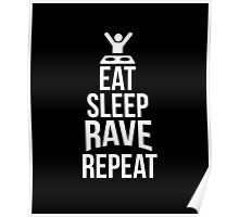 Eat Sleep Rave Repeat awesome sassy clever funny t-shirt Poster
