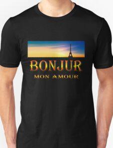 Bonjour mon amour...  Art + Products Design ,apparel Unisex T-Shirt