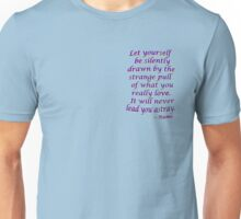 """Be Drawn to Love"" ~Rumi Unisex T-Shirt"