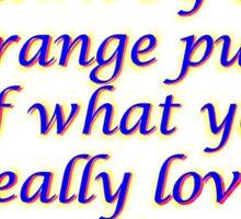 """Be Drawn to Love"" ~Rumi Sticker"