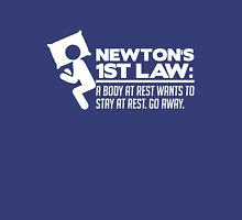 Newton's 1st Law: A body at rest... go away funny t-shirt Unisex T-Shirt