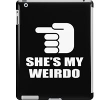 SHE'S MY WEIRDO iPad Case/Skin