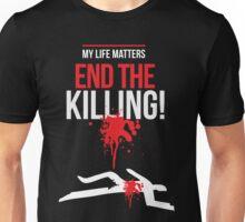 End the killing Unisex T-Shirt