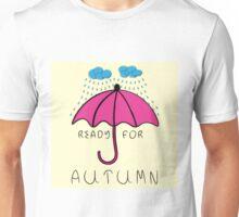 Ready for autumn Unisex T-Shirt