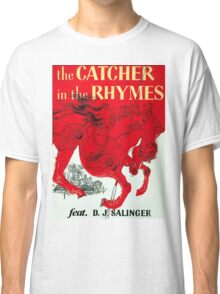 The Catcher in the Rhymes (feat. D.J. Salinger) Classic T-Shirt