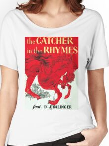 The Catcher in the Rhymes (feat. D.J. Salinger) Women's Relaxed Fit T-Shirt