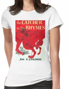 The Catcher in the Rhymes (feat. D.J. Salinger) Womens Fitted T-Shirt