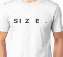S I Z E .  Unisex T-Shirt