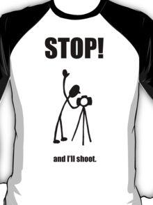 "Photographer ""STOP! - And I'll Shoot"" Cartoon T-Shirt"