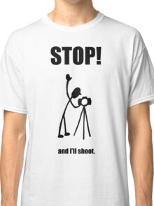 "Photographer ""STOP! - And I'll Shoot"" Cartoon Classic T-Shirt"
