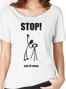 """Photographer """"STOP! - And I'll Shoot"""" Cartoon Women's Relaxed Fit T-Shirt"""