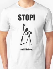 "Photographer ""STOP! - And I'll Shoot"" Cartoon Unisex T-Shirt"