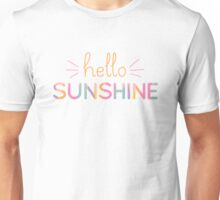 Hello Sunshine! Unisex T-Shirt