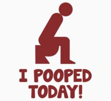 I Pooped Today! Kids Clothes