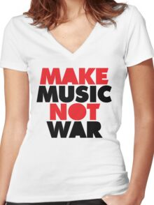 Make Music Not War Quote Women's Fitted V-Neck T-Shirt