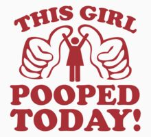 This Girl Pooped Today! Kids Tee