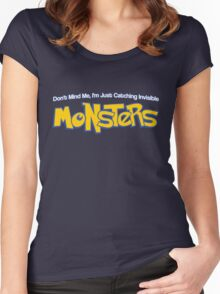 Dont Mind Me, Im Just Catching Invisible MONSTERS Women's Fitted Scoop T-Shirt