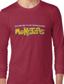 Dont Mind Me, Im Just Catching Invisible MONSTERS Long Sleeve T-Shirt