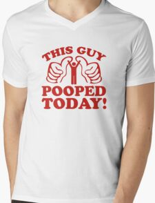 This Guy Pooped Today! Mens V-Neck T-Shirt