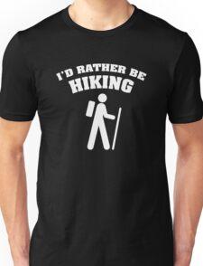 I'd Rather Be Hiking Unisex T-Shirt