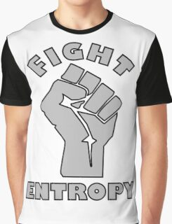 FIGHT ENTROPY Graphic T-Shirt