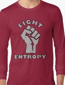 FIGHT ENTROPY Long Sleeve T-Shirt