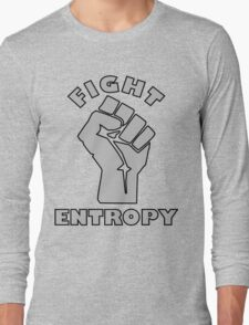 FIGHT ENTROPY Long Sleeve T-Shirt
