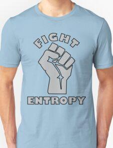FIGHT ENTROPY Unisex T-Shirt