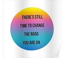 There's still time to change the road you are on. Poster