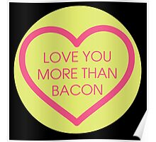 Love you more than bacon Poster