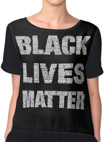Black Lives Matter Chiffon Top
