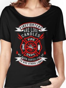 Firefighters are like candles Women's Relaxed Fit T-Shirt