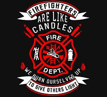 Firefighters are like candles Unisex T-Shirt