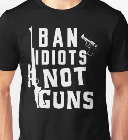 Ban idiots not guns Unisex T-Shirt