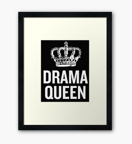 Drama Queen (White 2) Framed Print