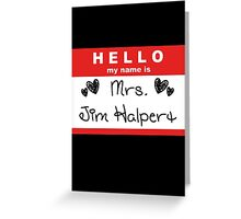 Mrs. Jim Halpert Greeting Card